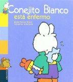 Conejito blanco esta enfermo / White bunny is sick (Spanish Edition)