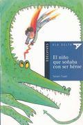 El nio que soaba con ser hroe / The boy who dreamed of becoming a hero: Plan Lector / Readin...