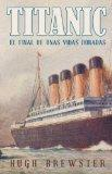 Titanic / Gilded Lives, Fatal Voyage: El final de unas vidas doradas / The End of a Golden L...