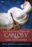 LA PASIN LTIMA DE CARLOS V(9788427037748)