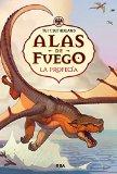 Alas de fuego # 1: La profecia (Spanish Edition)