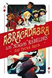 Abracadabra. Los magos rebeldes (Spanish Edition)