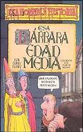 Esa Barbara Edad Media/the Measly Middle Ages