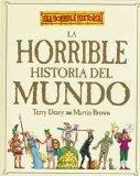 La Horrible Historia Del Mundo (Spanish Edition)