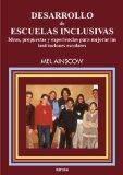 Desarrollo De Escuelas Inclusivas: Ideas, Propuestas y Experiencias Para Mejorar Las Institu...