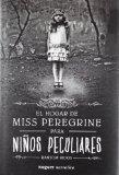 El hogar de Miss Peregrine para nios peculiares (Spanish Edition)