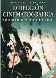 Direccion cinematografica. Tecnica y estetica. (4 edicion)