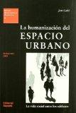 La humanizacion del espacio urbano/ The Humanization of Urban Spaces: Una introduccion con e...