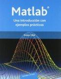 Matlab: Una Introduccion Con Ejemplos Practicos/ an Introduction With Practice Excerises (Sp...
