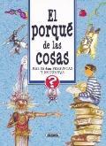 El porque de las cosas: Mas de 600 preguntas y respuestas (Preguntame) (Spanish Edition)