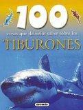 100 cosas que deberias saber sobre los tiburones/ Sharks (100 Cosas Que Deberias Saber/ 100 ...