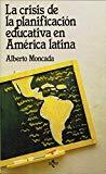 La crisis de la planificación educativa en América Latina (Colección ventana abierta) (Sp...