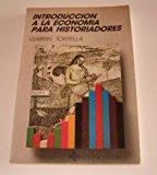 Introduccion a la economia para historiadores (Serie de historia) (Spanish Edition)