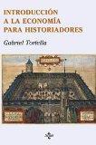 Introduccion a La Economia Para Historiadores / Introduction to Economics for Historians (Sp...