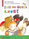No Me Gusta Leer! / I Hate to Read