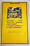 Agricultura, comercio colonial y crecimiento económico en la España contemporánea: Actas ...