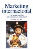 Marketing Internacional/ International Marketing: Nuevas Perspectivas Para Un Mercado Global...