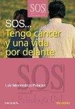 SOS Tengo cancer y una vida por delante (SOS-PSICOLOGIA UTIL) (SOS Psicologia Util/ SOS Usef...