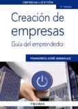 Creacion de empresas / Business Development: Guia Del Emprendedor / Entrepreneur Guide (Empr...