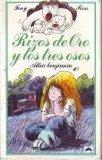 Rizos de Oro y Los Tres Osos / Goldilocks and the Three Bears (Spanish Edition)