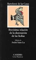 Brevisima Relacion De La Destruicion De Las Indias/ Brief Relationship of the Destruction of...
