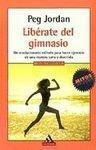 Liberate Del Gimnasio (Spanish Edition)
