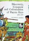 Discovery, Conquest and Colonization of Puerto Rico, 1493-1599