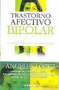 Trastorno Afectivo Bipolar / Bipolar Affective Disorders La Enfermedad De Las Emociones / Th...