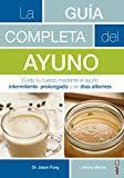 La guia completa del ayuno (Spanish Edition)