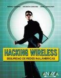 Hacking Wireless: Seguridad de redes inalambricas/ Wireless Network Security (Spanish Edition)