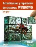 Actualizacion y reparacion de sistemas Windows/ Upgrading and Repairing Microsoft Windows (S...