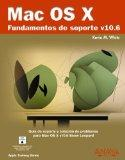 Mac OS X. Fundamentos de soporte V10.6 / Support Essentials (Titulos Especiales / Special Ti...