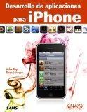 Desarrollo de aplicaciones para iPhone / Sams Teach Yourself IPhone Application Development ...
