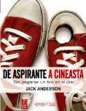 De aspirante a cineasta / From applicant to filmmaker: Sin Pegarse Un Tiro En El Pie / Witho...