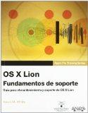 OS X Lion: Fundamentos De Soporte / Support Basics (Spanish Edition)