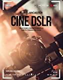 Cine DSLR : creaciones cinematográficas con tu cámara de fotos