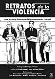 Retratos de la violencia : una historia ilustrada del pensamiento radical