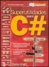 Superutilidades Para C# (Spanish Edition)