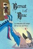 En Bernat i el drac. La mquina del temps del senyor da Vinci