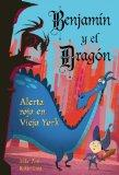Alerta roja en Vieja York / Danger In Redwitch Village (Benjamin Y El Dragon / Belmont and t...