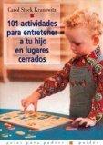 101 actividades para entretener a tu hijo en lugares cerrados / 101 Activities to Entertain ...