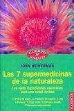 Las 7 supermedicinas de la naturaleza/ Nature's Super 7 Medicines: Los 7 Ingredientes Esenci...