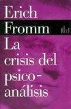 La crisis del psicoanalisis / The Crisis of Psychoanalysis (Spanish Edition)