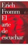 El Arte De Escuchar / The Art of Listening (Biblioteca Erich Fromm / Erich Fromm  Library) (...
