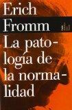 La Patologia De La Normalidad/ The Pathology of Normality (Biblioteca Erich Fromm/ Erich Fro...