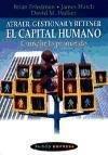 Atraer, gestionar y retener el capital humano / Attract, Manage and Retain Human Capital (Sp...