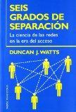 Seis Grados De Separacion / Six Degrees: La ciencia de las redes en la era del acceso/The Sc...