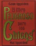 El libro peligroso para los chicos/ The Dangerous Books for Teenagers (Spanish Edition)