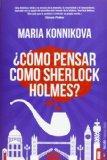 Cmo pensar como Sherlock Holmes
