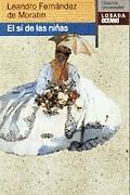 El Si De Las Ninas (Clasicos Universales) (Spanish Edition)